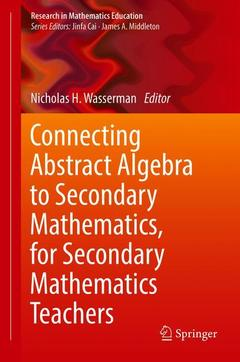 Couverture de l'ouvrage Connecting Abstract Algebra to Secondary Mathematics, for Secondary Mathematics Teachers