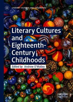 Couverture de l'ouvrage Literary Cultures and Eighteenth-Century Childhoods