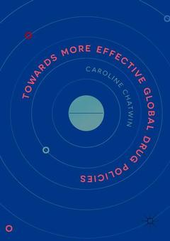 Couverture de l'ouvrage Towards More Effective Global Drug Policies