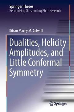 Couverture de l'ouvrage Dualities, Helicity Amplitudes, and Little Conformal Symmetry