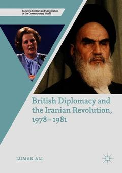 Couverture de l'ouvrage British Diplomacy and the Iranian Revolution, 1978-1981