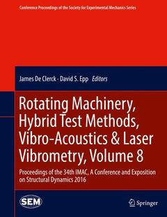 Couverture de l'ouvrage Rotating Machinery, Hybrid Test Methods, Vibro-Acoustics & Laser Vibrometry, Volume 8