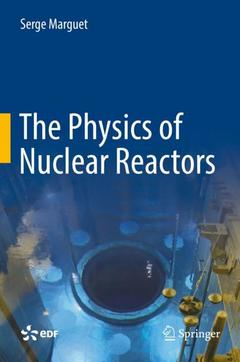 Couverture de l'ouvrage The Physics of Nuclear Reactors
