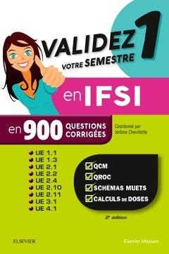 Couverture de l'ouvrage Validez votre semestre 1 en IFSI en 900 Questions corrigées