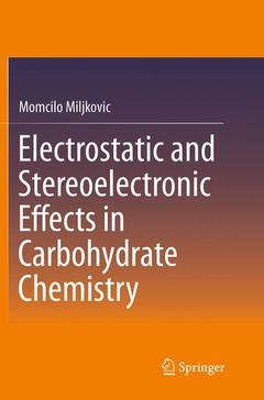 Couverture de l'ouvrage Electrostatic and Stereoelectronic Effects in Carbohydrate Chemistry
