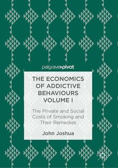 Cover of the book The Economics of Addictive Behaviours Volume I