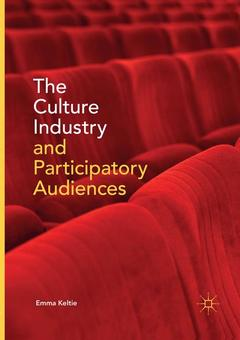 Couverture de l'ouvrage The Culture Industry and Participatory Audiences