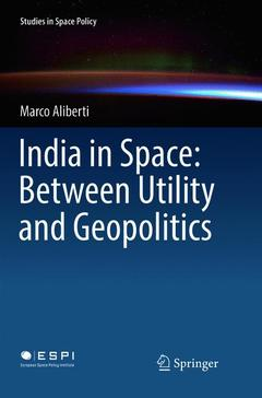 Couverture de l'ouvrage India in Space: Between Utility and Geopolitics