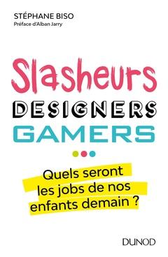 Couverture de l'ouvrage Slasheurs, designers, gamers