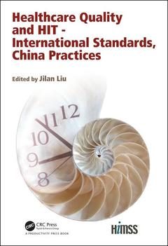 Cover of the book Healthcare Quality and HIT - International Standards, China Practices