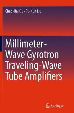 Couverture de l'ouvrage Millimeter-Wave Gyrotron Traveling-Wave Tube Amplifiers