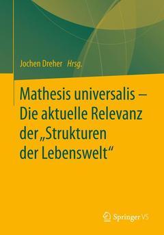 "Couverture de l'ouvrage Mathesis universalis - Die aktuelle Relevanz der ""Strukturen der Lebenswelt"""