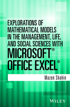 Couverture de l'ouvrage Explorations of Mathematical Models in the Management, Life, and Social Sciences with Microsoft Office Excel