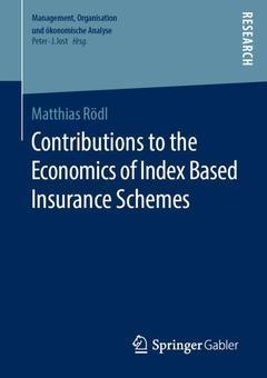 Couverture de l'ouvrage Contributions to the Economics of Index Based Insurance Schemes
