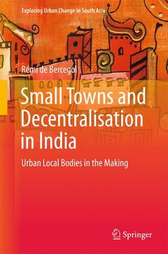 Couverture de l'ouvrage Small Towns and Decentralisation in India