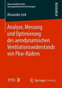 Couverture de l'ouvrage Analyse, Messung und Optimierung des aerodynamischen Ventilationswiderstands von Pkw-Rädern