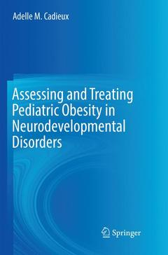 Cover of the book Assessing and Treating Pediatric Obesity in Neurodevelopmental Disorders