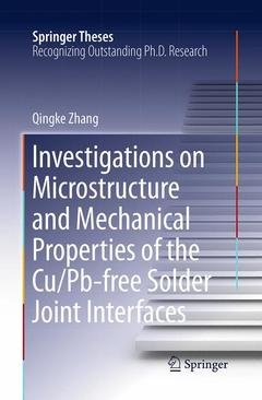 Couverture de l'ouvrage Investigations on Microstructure and Mechanical Properties of the Cu/Pb-free Solder Joint Interfaces