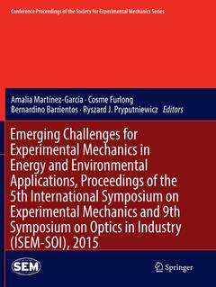 Couverture de l'ouvrage Emerging Challenges for Experimental Mechanics in Energy and Environmental Applications, Proceedings of the 5th International Symposium on Experimental Mechanics and 9th Symposium on Optics in Industry (ISEM-SOI), 2015