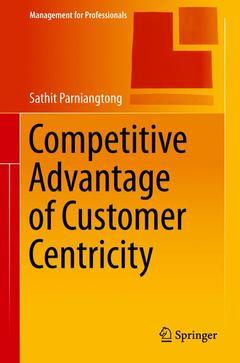 Couverture de l'ouvrage Competitive Advantage of Customer Centricity