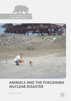 Couverture de l'ouvrage Animals and the Fukushima Nuclear Disaster