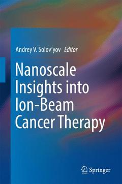 Couverture de l'ouvrage Nanoscale Insights into Ion-Beam Cancer Therapy