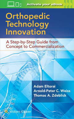 Cover of the book Orthopedic Technology Innovation: A Step-by-Step Guide from Concept to Commercialization