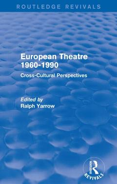 Cover of the book European Theatre 1960-1990 (Routledge Revivals)