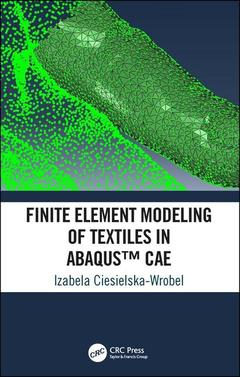 Cover of the book Finite Element Modeling of Textiles in Abaqus™ CAE