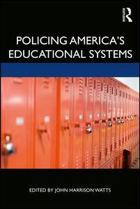 Couverture de l'ouvrage Policing America's Educational Systems