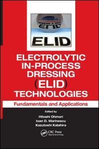 Couverture de l'ouvrage Electrolytic in-processes dressing (ELID) technologies: Fundamentals and applications