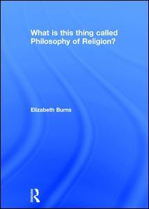 Couverture de l'ouvrage What is this thing called Philosophy of Religion?