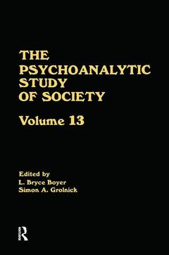 Couverture de l'ouvrage The Psychoanalytic Study of Society, V. 13