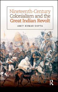 Couverture de l'ouvrage Nineteenth-Century Colonialism and the Great Indian Revolt