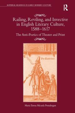 Couverture de l'ouvrage Railing, Reviling, and Invective in English Literary Culture, 1588-1617