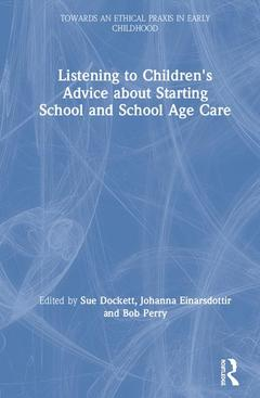 Cover of the book Listening to Children's Advice about Starting School and School Age Care