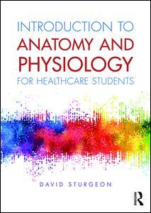Couverture de l'ouvrage Introduction to Anatomy and Physiology for Healthcare Students