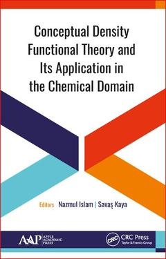 Couverture de l'ouvrage Conceptual Density Functional Theory and Its Application in the Chemical Domain