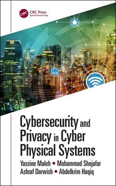 Couverture de l'ouvrage Cybersecurity and Privacy in Cyber Physical Systems