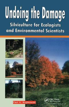 Cover of the book Undoing the damage : silviculture for ecologists & environmental scientists