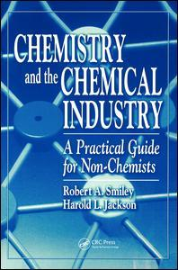 Couverture de l'ouvrage Chemistry and the chemical industry, a practical guide for non-chemists paperback