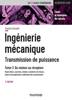 Couverture de l'ouvrage Ingénierie mécanique - Transmission de puissance