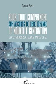 Couverture de l'ouvrage Pour tout comprendre aux accords de libre-échange de nouvelle génération