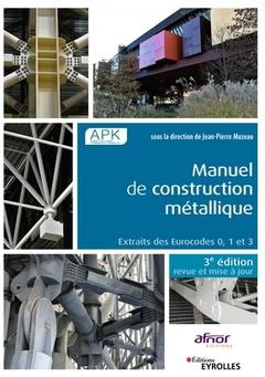 Cover of the book Manuel de construction metallique - extraits des eurocodes 0, 1 et 3.