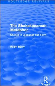 Cover of the book Routledge Revivals: The Shakespearean Metaphor (1990)