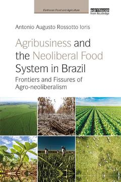 Couverture de l'ouvrage Agribusiness and the Neoliberal Food System in Brazil
