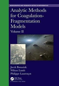 Couverture de l'ouvrage Analytic Methods for Coagulation-Fragmentation Models, Volume II