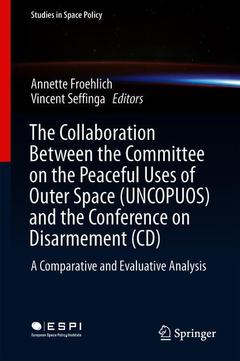 Cover of the book The Collaboration Between the Committee on the Peaceful Uses of Outer Space (UNCOPUOS) and the Conference on Disarmement (CD)