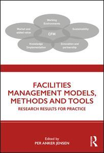 Cover of the book Facilities Management Models, Methods and Tools