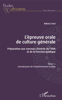 Couverture de l'ouvrage L'epreuve orale de culture generale tome 1 - preparation aux concours d'entree de l'ena et de la fon